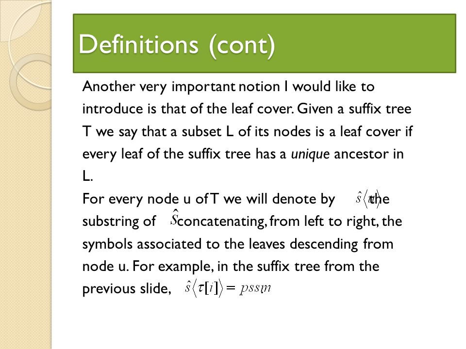 Definitions (cont) Another very important notion I would like to introduce is that of the leaf cover.