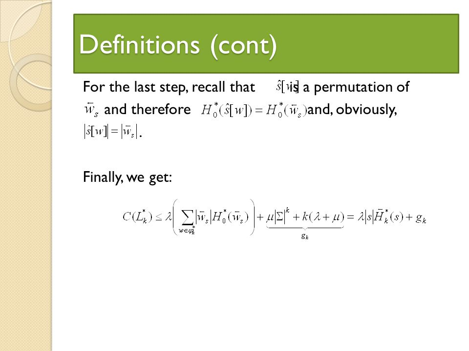 Definitions (cont) For the last step, recall that is a permutation of and therefore and, obviously,.