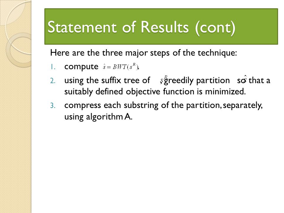 Statement of Results (cont) Here are the three major steps of the technique: 1.