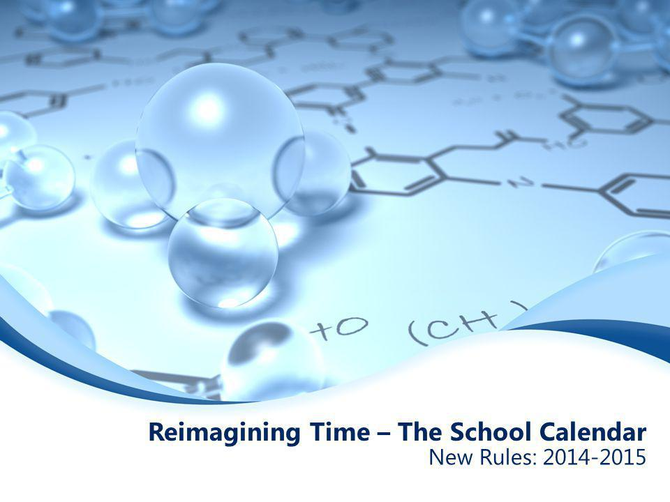Reimagining Time – The School Calendar New Rules: 2014-2015