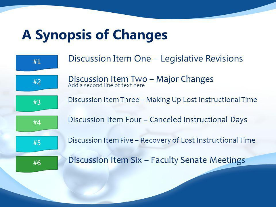 A Synopsis of Changes Discussion Item One – Legislative Revisions Discussion Item Two – Major Changes Add a second line of text here Discussion Item T