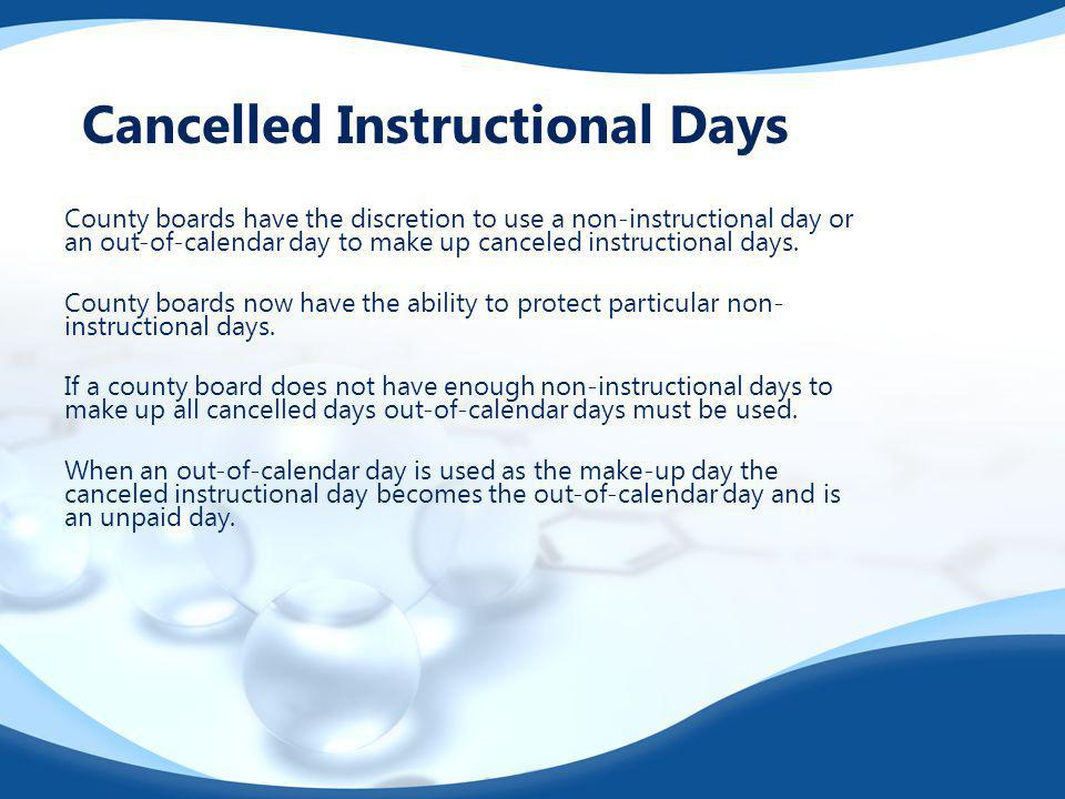 County boards have the discretion to use a non-instructional day or an out-of-calendar day to make up canceled instructional days. County boards now h