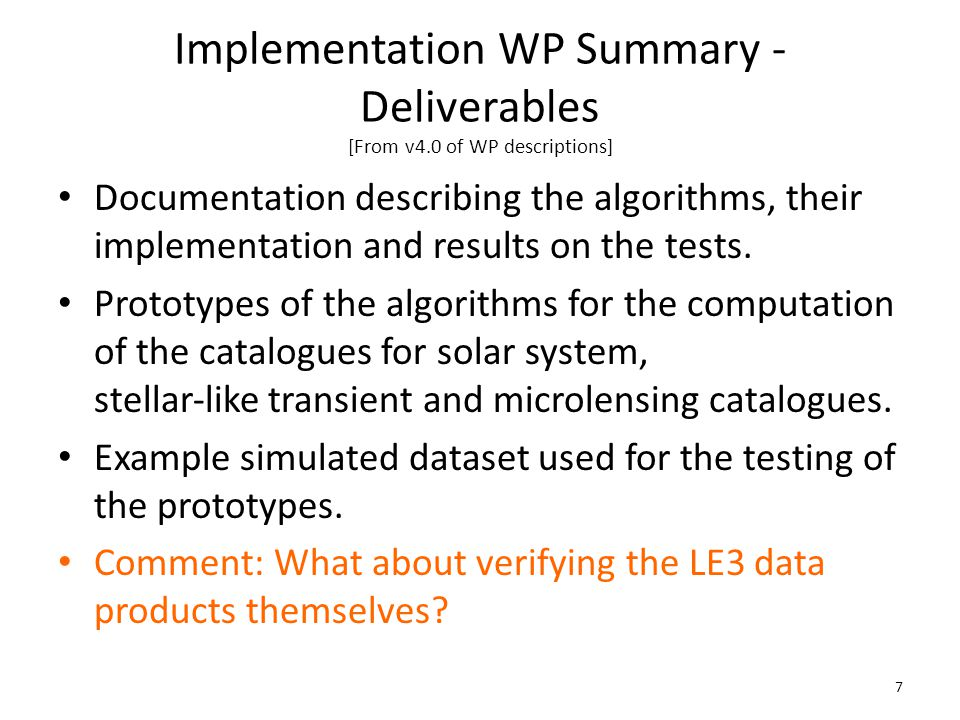 Implementation WP Summary - Deliverables [From v4.0 of WP descriptions] Documentation describing the algorithms, their implementation and results on the tests.