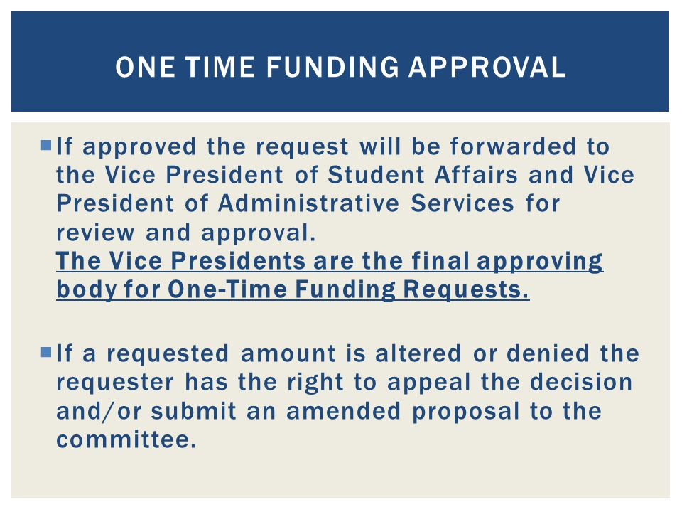 Funds must be used as outlined in the approved One-Time Funding proposal.