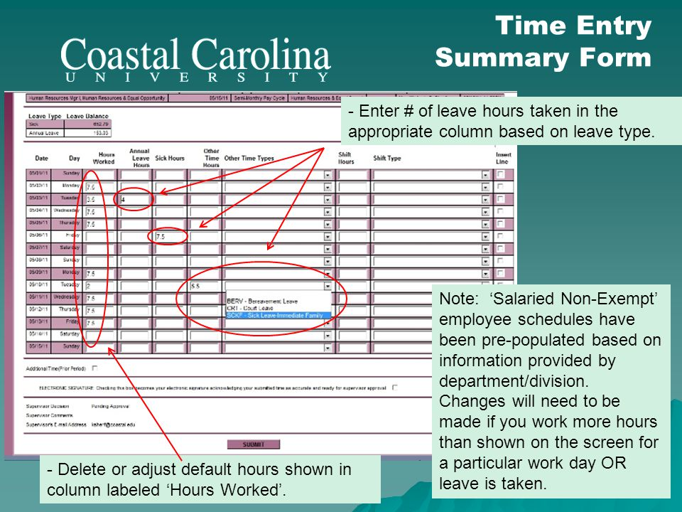 Time Entry Summary Form Note: Salaried Non-Exempt employee schedules have been pre-populated based on information provided by department/division. Cha