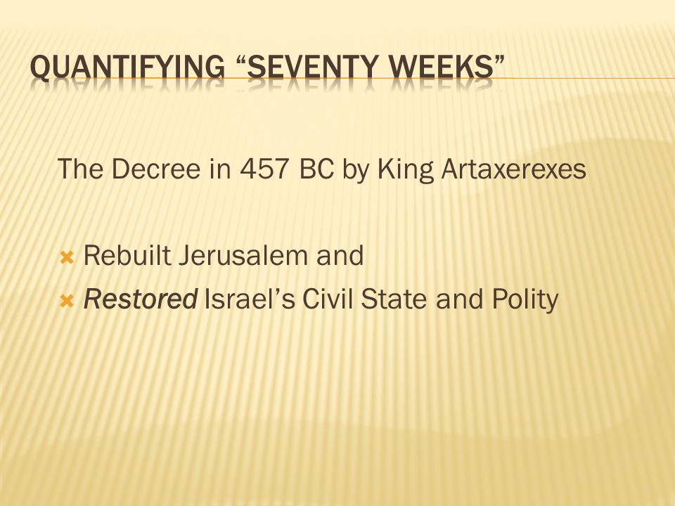 The Decree in 457 BC by King Artaxerexes Rebuilt Jerusalem and Restored Israels Civil State and Polity