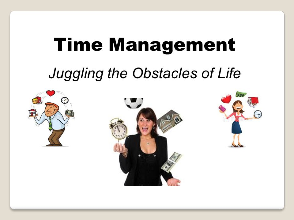 Today s Presentation Setting Goals Time Management Techniques Time is of the Essence Stress and Procrastination Results of Proper Time Management Easy Tips to Remember