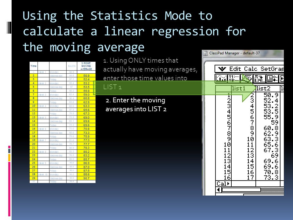 Using the Statistics Mode to calculate a linear regression for the moving average 1.