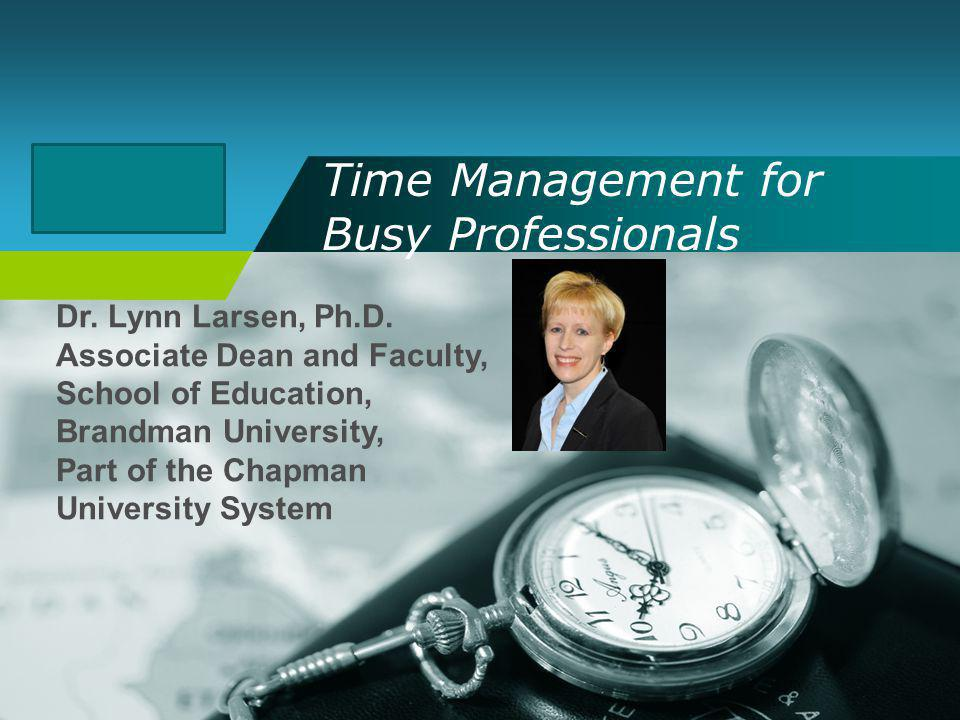Company LOGO Time Management for Busy Professionals Dr.
