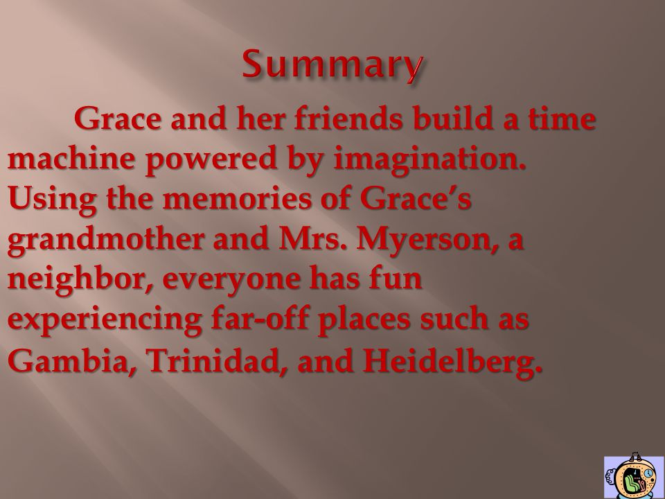 What happens when Grace and her friends use their imaginations?
