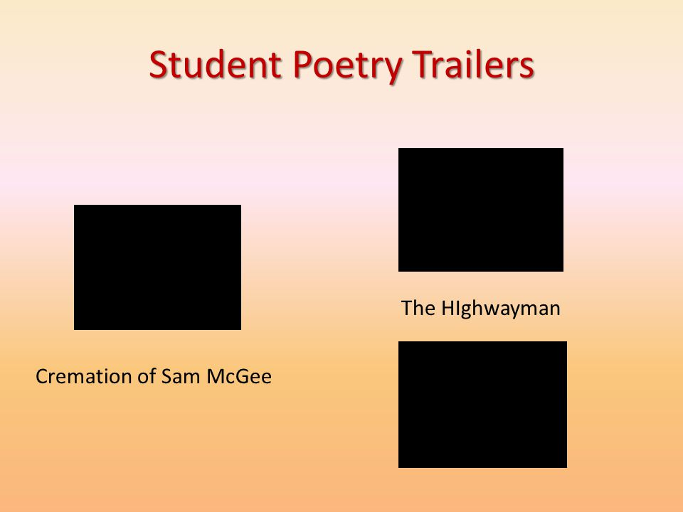 Student Poetry Trailers Cremation of Sam McGee The HIghwayman