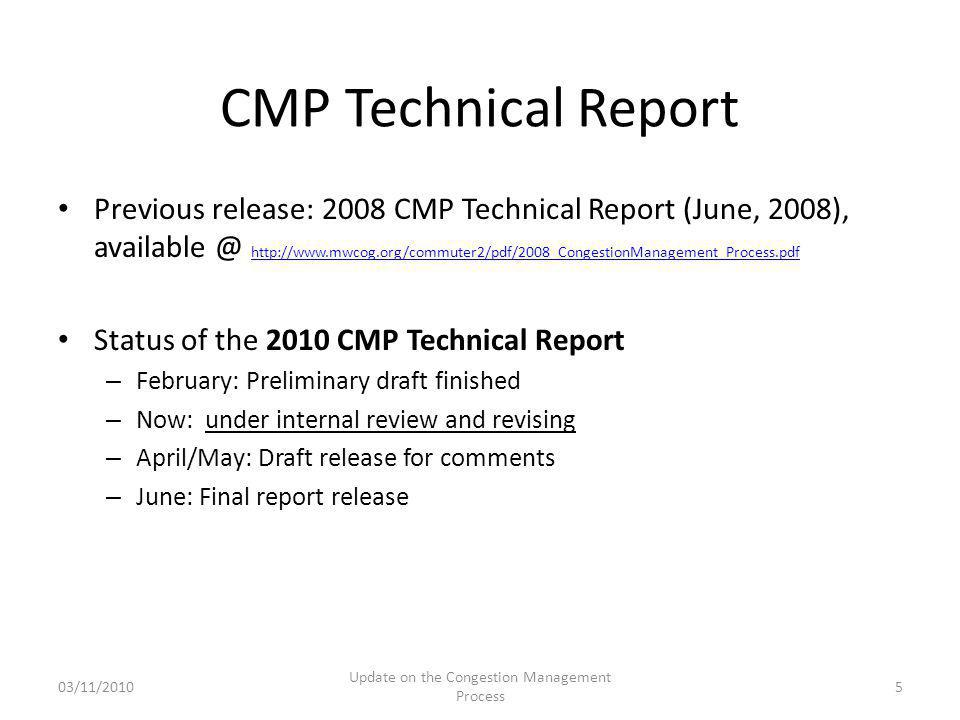 Previous release: 2008 CMP Technical Report (June, 2008), available @ http://www.mwcog.org/commuter2/pdf/2008_CongestionManagement_Process.pdf http://