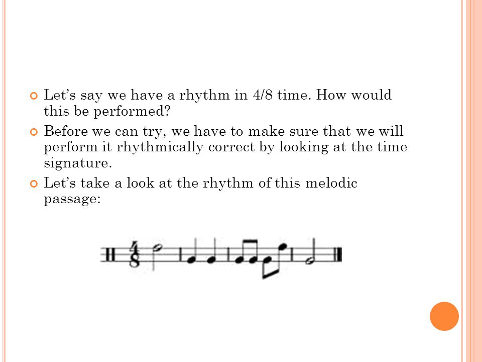Lets say we have a rhythm in 4/8 time. How would this be performed.