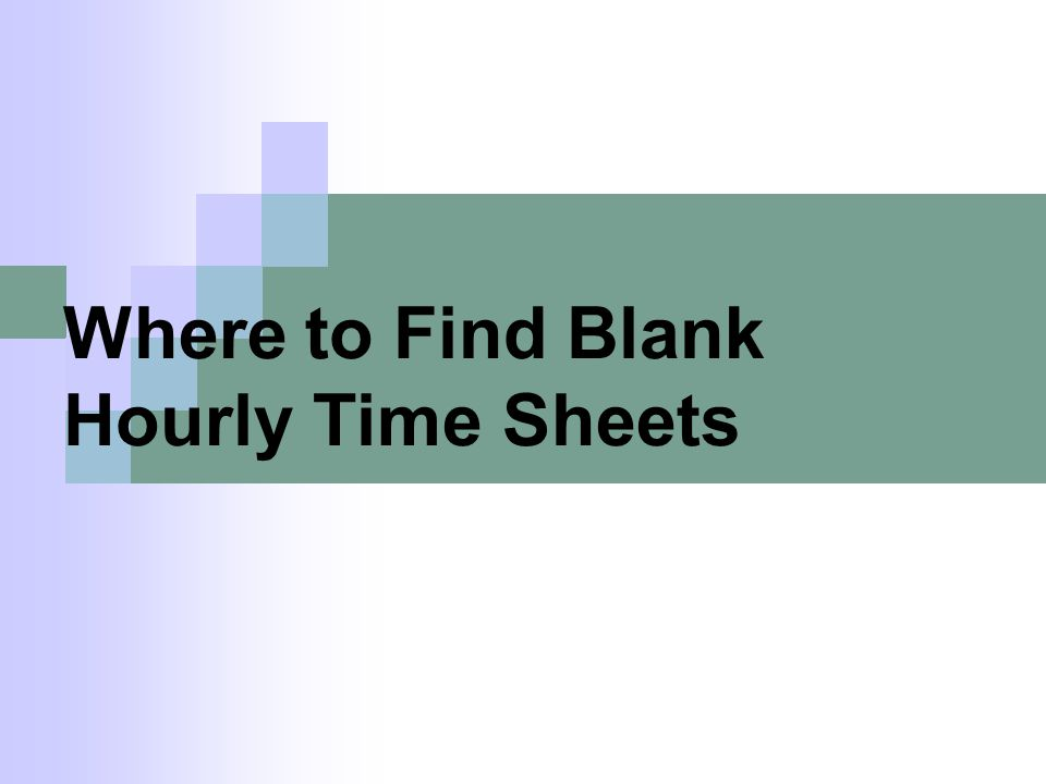 Where to Find Blank Hourly Time Sheets