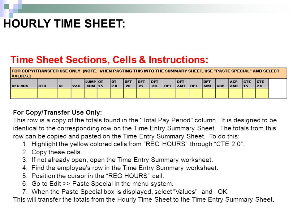 HOURLY TIME SHEET: Time Sheet Sections, Cells & Instructions: For Copy/Transfer Use Only: This row is a copy of the totals found in the Total Pay Period column.