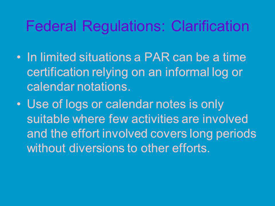 Federal Regulations: Clarification Time sheets must be detailed enough to reflect all activities performed during a specific period of time. The time