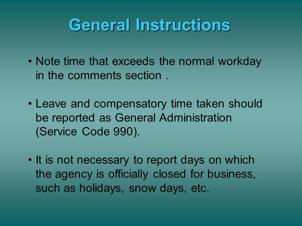 General Instructions In order to have a single record, all activities should be recorded on the Daily Reports. Any time for which the worker is schedu
