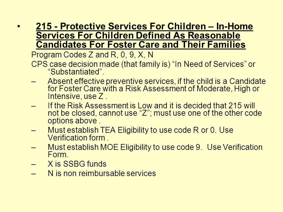 211 - Protective Services Intake Program Codes 9, 0, R, 22 –Eligibility is already established and Eligibility Verification forms are not required. –I