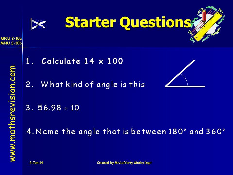 MNU 2-10a MNU 2-10b 2-Jun-14Created by Mr.Lafferty Maths Dept Starter Questions Starter Questions www.mathsrevision.com
