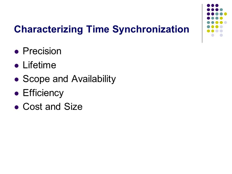Characterizing Time Synchronization Precision Lifetime Scope and Availability Efficiency Cost and Size