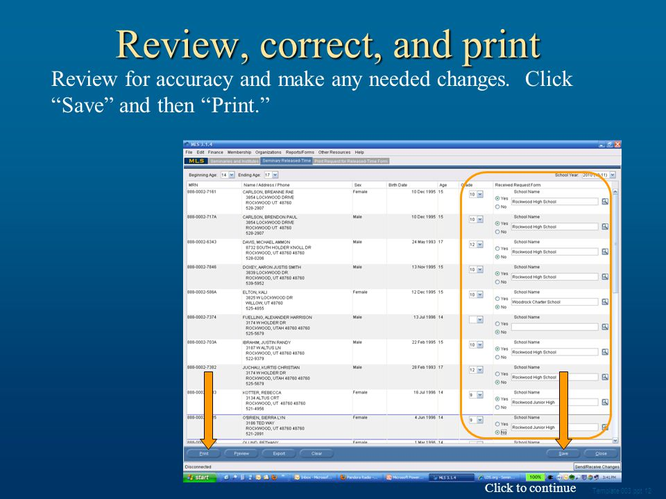 Template 003.ppt 12 Review, correct, and print Review for accuracy and make any needed changes.