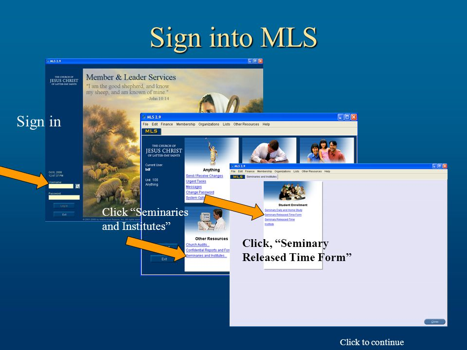Sign in Click Seminaries and Institutes Click, Seminary Released Time Form Click to continue Sign into MLS