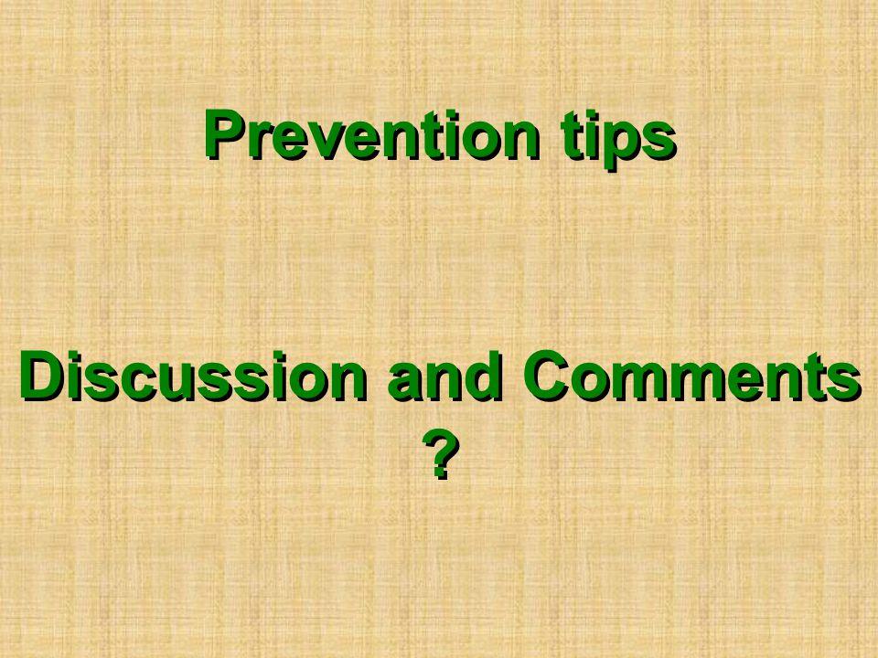Discussion and Comments Discussion and Comments Prevention tips