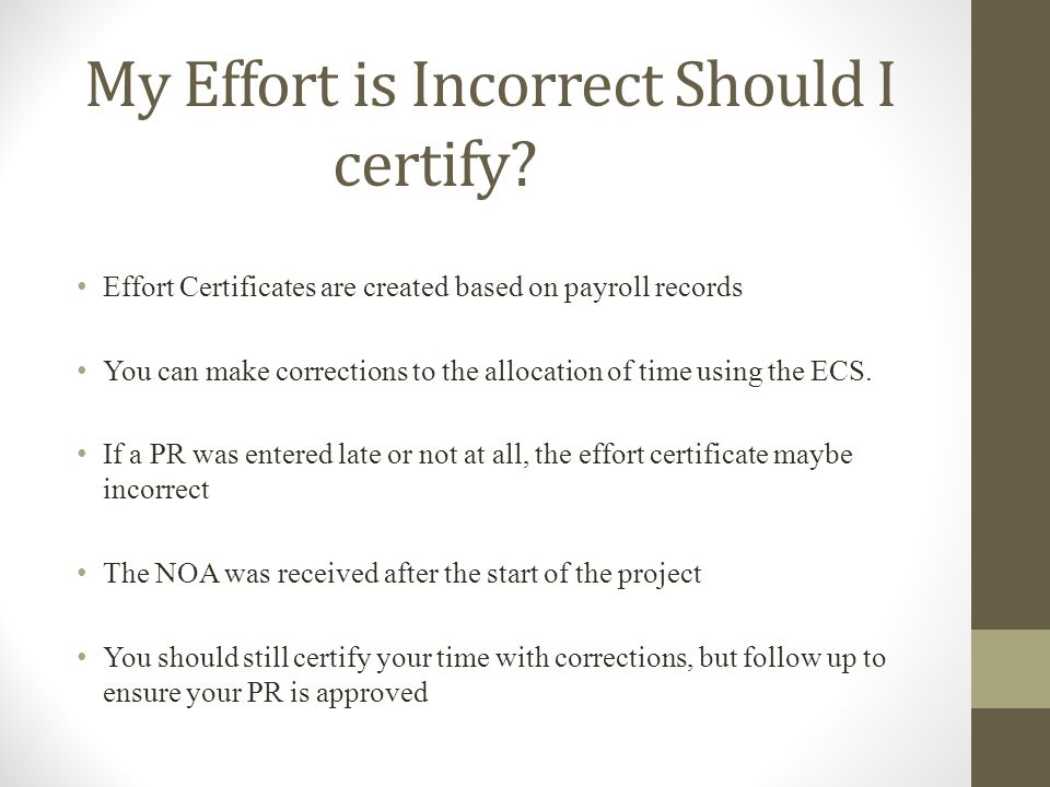 My Effort is Incorrect Should I certify.