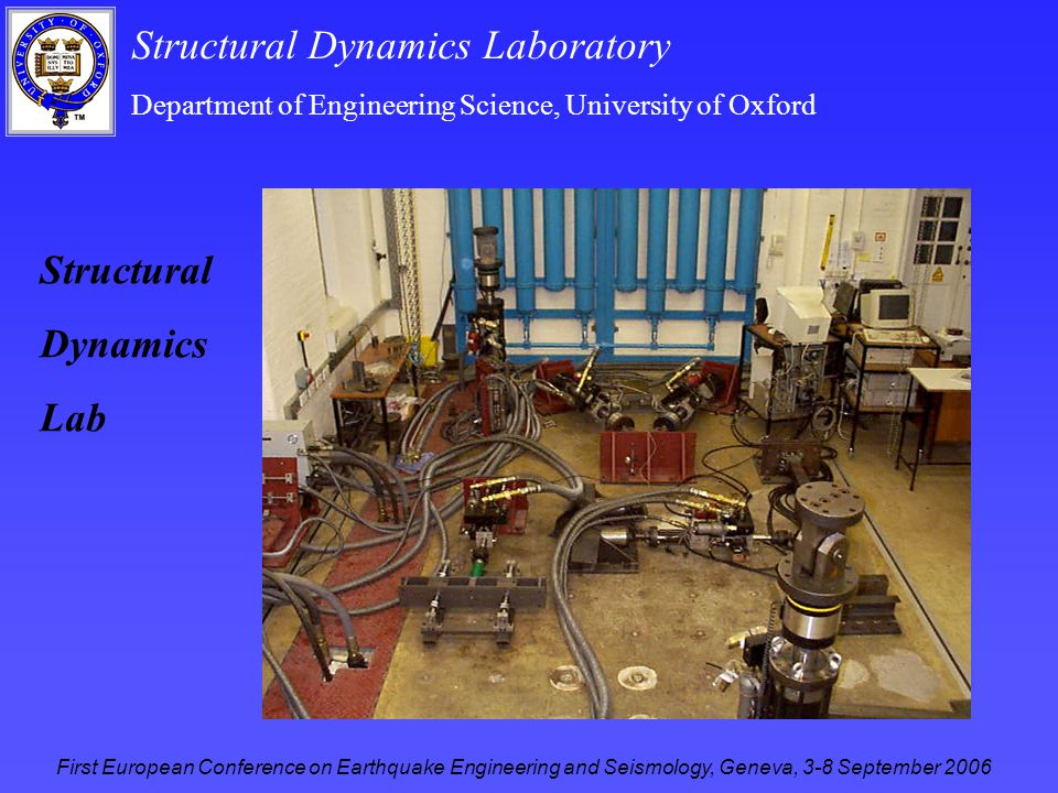 Structural Dynamics Laboratory Department of Engineering Science, University of Oxford First European Conference on Earthquake Engineering and Seismol