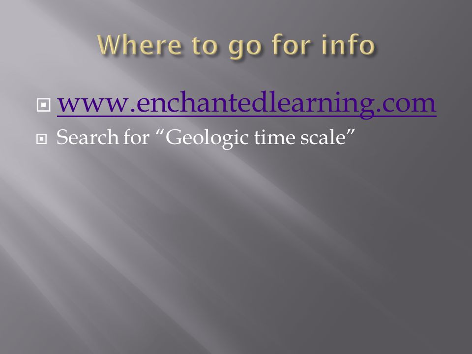 www.enchantedlearning.com Search for Geologic time scale