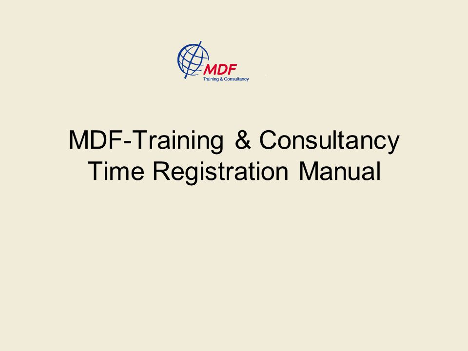 MDF-Training & Consultancy Time Registration Manual