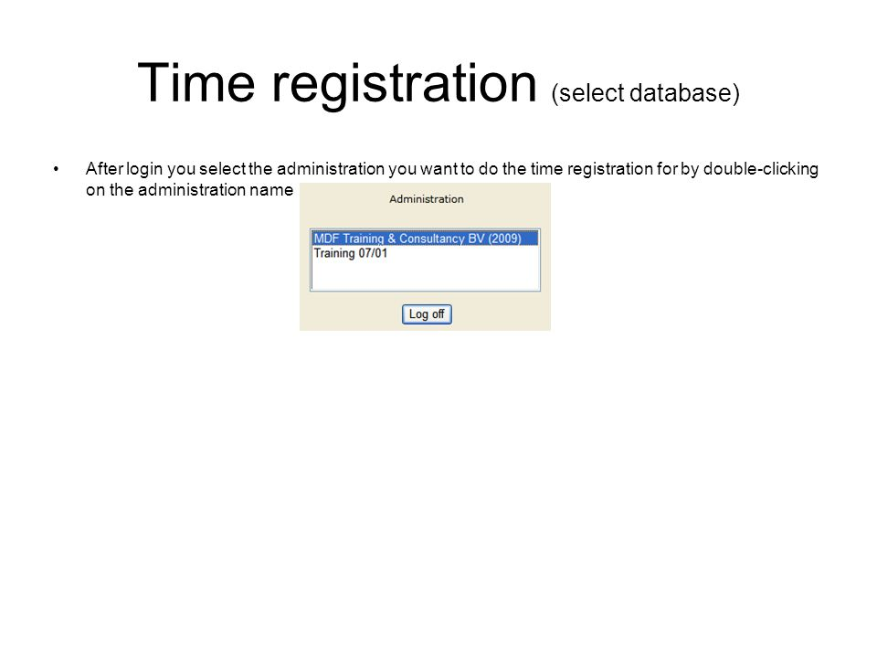 Time registration (insert data) Select the week to do the registration in Click on the button Add project Select a project from the list Select an activity from the list Click on the button Add Type in the hours worked on the days for the specific project and activity and give some comments if necessary Click on the button Save to save the data to the server.