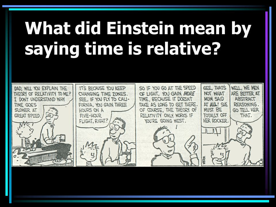 What did Einstein mean by saying time is relative
