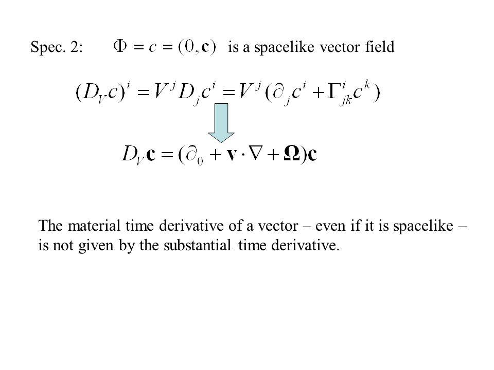 t0t0 t x F t (x) V(x) is the covariant derivative of according to V.