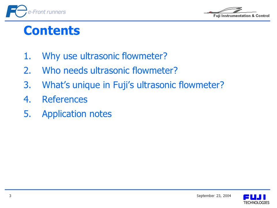 September 23, 20043 Contents 1.Why use ultrasonic flowmeter.