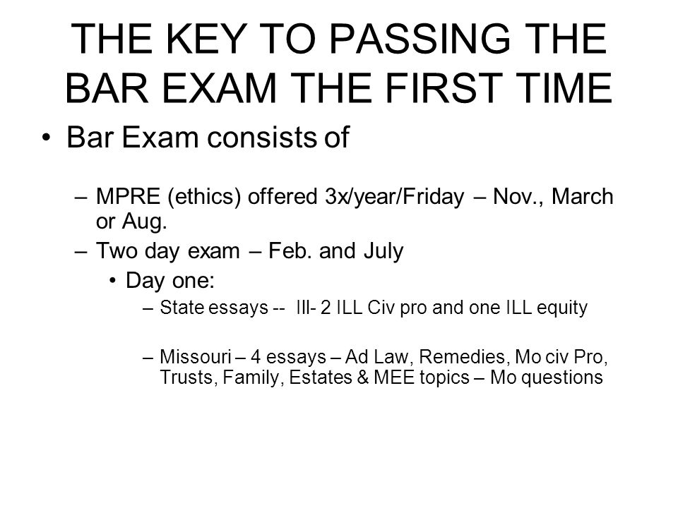 THE KEY TO PASSING THE BAR EXAM THE FIRST TIME Help.