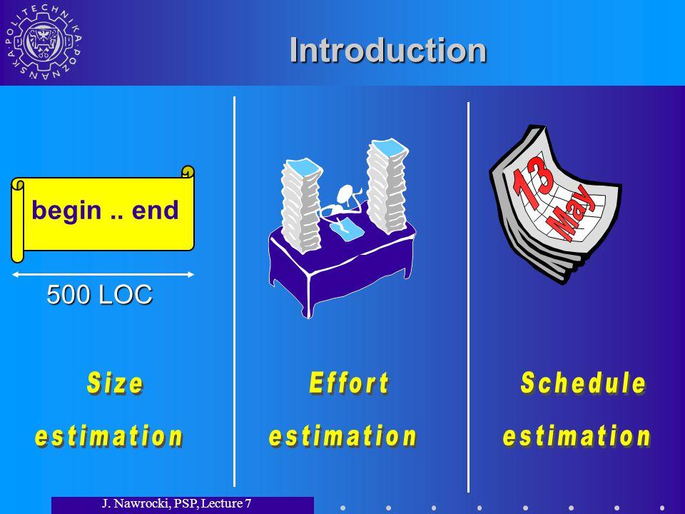 J. Nawrocki, PSP, Lecture 7 Introduction begin.. end 500 LOC