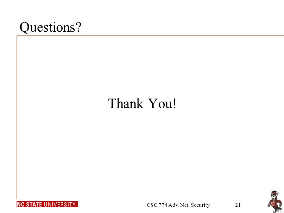 CSC 774 Adv. Net. Security21 Thank You! Questions