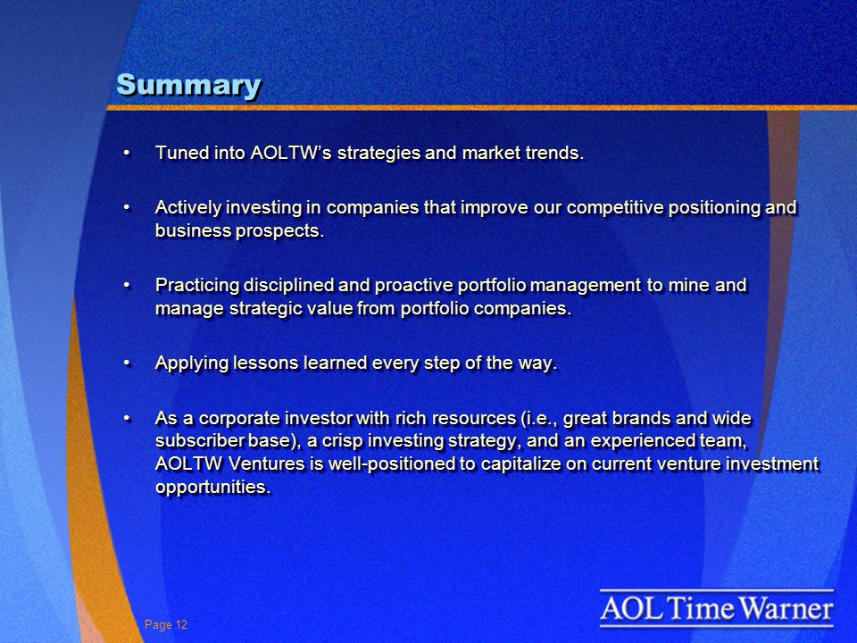 Page 12 Summary Tuned into AOLTWs strategies and market trends.Tuned into AOLTWs strategies and market trends.