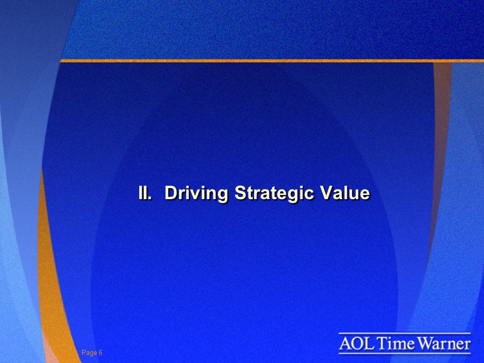 Page 6 II. Driving Strategic Value
