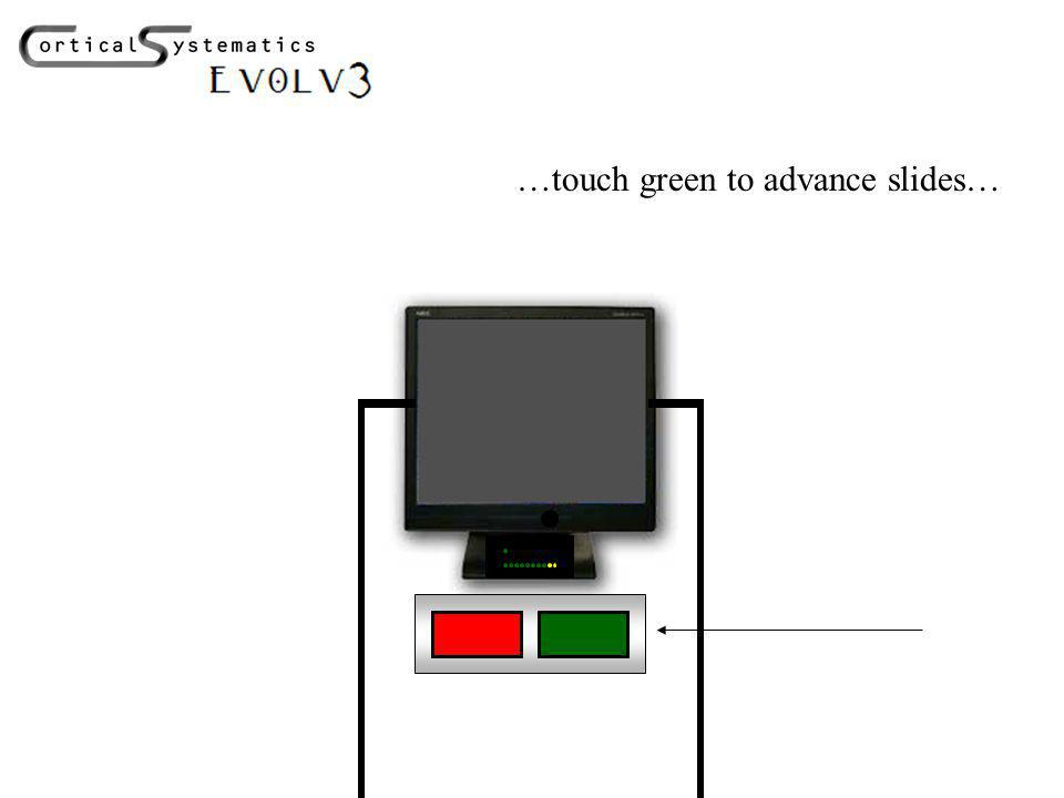 …touch green to advance slides…