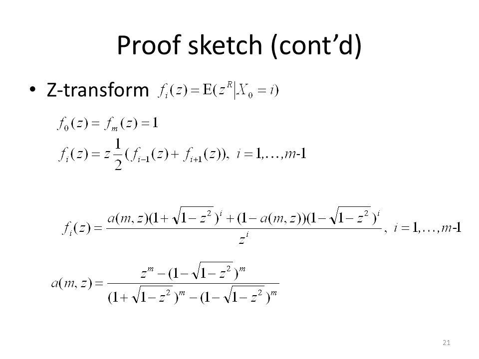 Proof sketch (contd) Z-transform 21