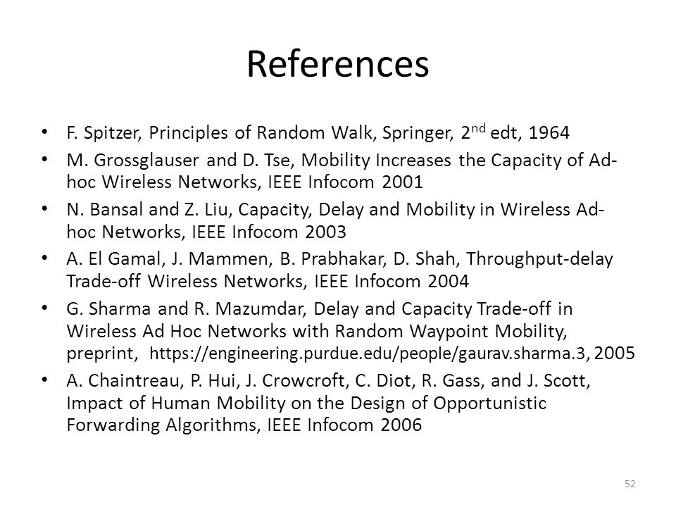 References F. Spitzer, Principles of Random Walk, Springer, 2 nd edt, 1964 M.