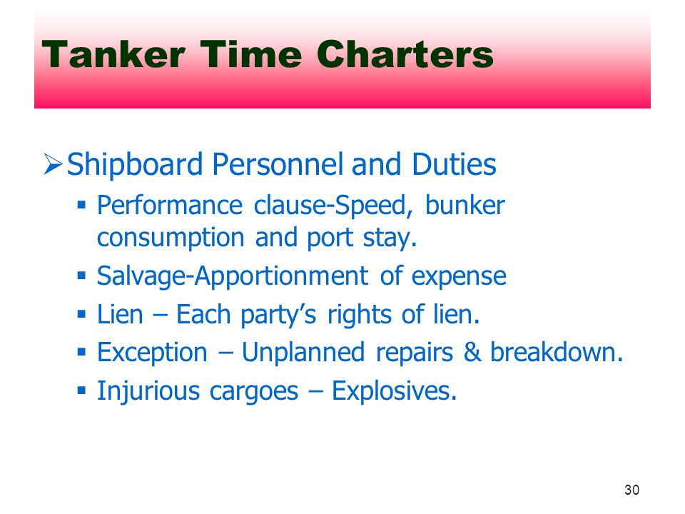 30 Shipboard Personnel and Duties Performance clause-Speed, bunker consumption and port stay. Salvage-Apportionment of expense Lien – Each partys righ