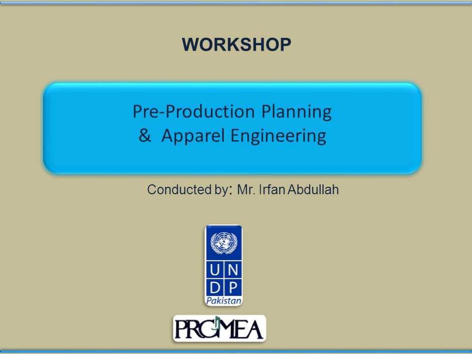 WORKSHOP Conducted by : Mr.