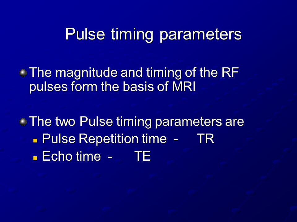 Pulse sequence A very simplified pulse sequence is a combination of RF pulses, signals and intervening periods of recovery as shown.