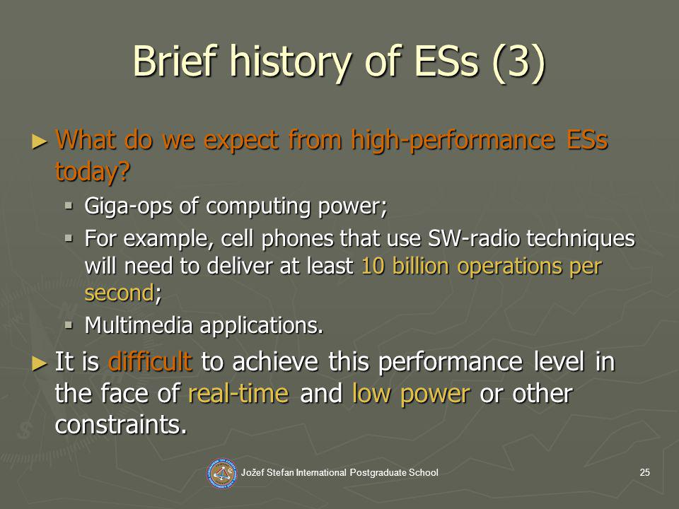 Jožef Stefan International Postgraduate School25 Brief history of ESs (3) What do we expect from high-performance ESs today.