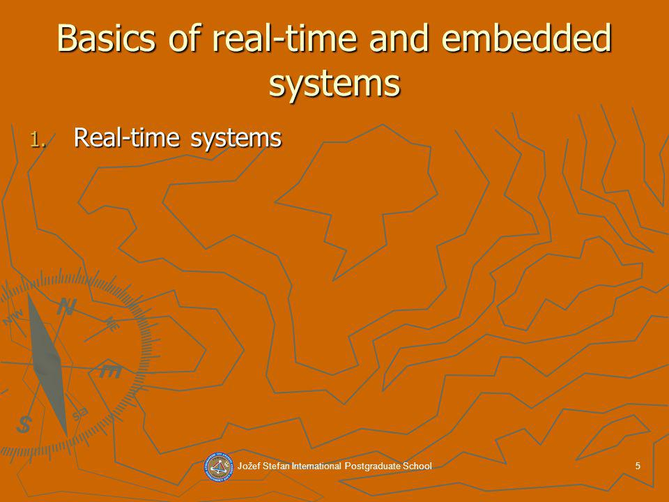 Jožef Stefan International Postgraduate School5 Basics of real-time and embedded systems 1.