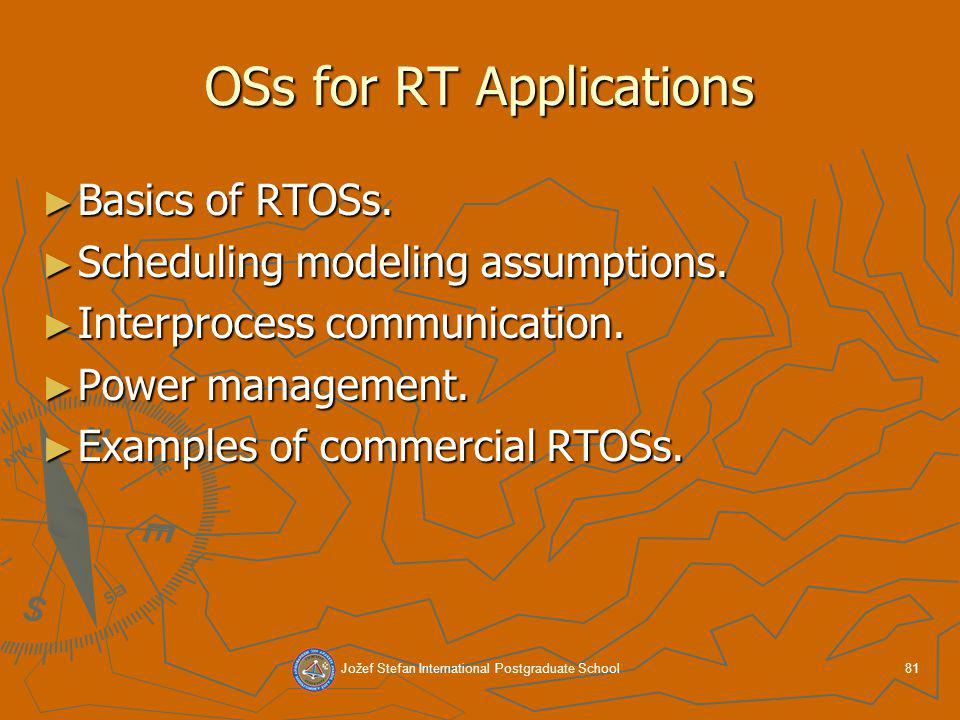 Jožef Stefan International Postgraduate School81 OSs for RT Applications Basics of RTOSs.