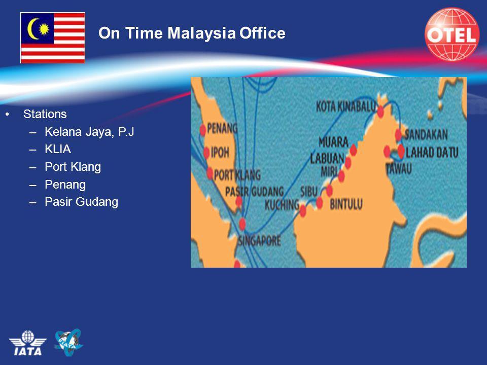 Stations –Kelana Jaya, P.J –KLIA –Port Klang –Penang –Pasir Gudang On Time Malaysia Office